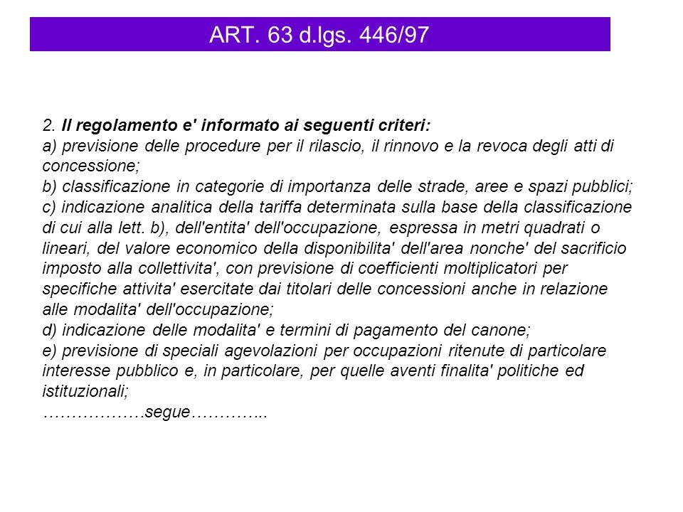 ART. 63 d.lgs. 446/97 2. Il regolamento e informato ai seguenti criteri: