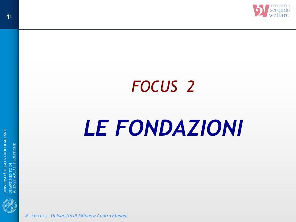 41 FOCUS 2 LE FONDAZIONI M. Ferrera – Università di Milano e Centro Einaudi