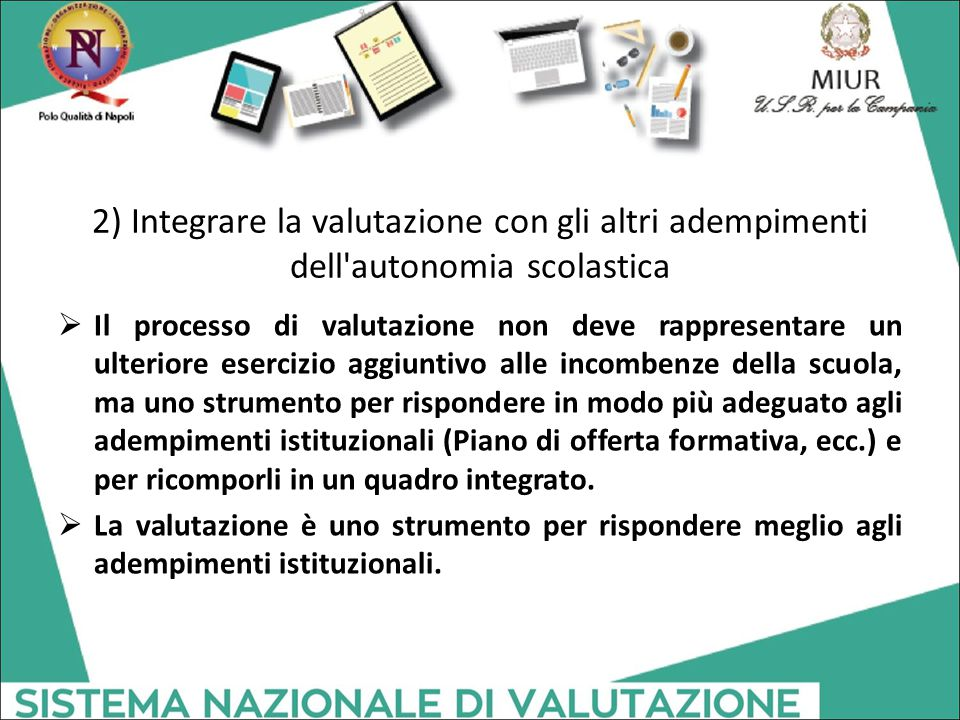 2) Integrare la valutazione con gli altri adempimenti dell autonomia scolastica