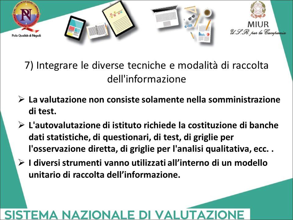 7) Integrare le diverse tecniche e modalità di raccolta dell informazione