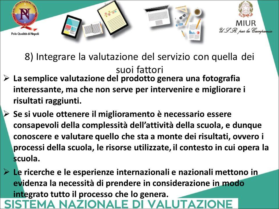 8) Integrare la valutazione del servizio con quella dei suoi fattori