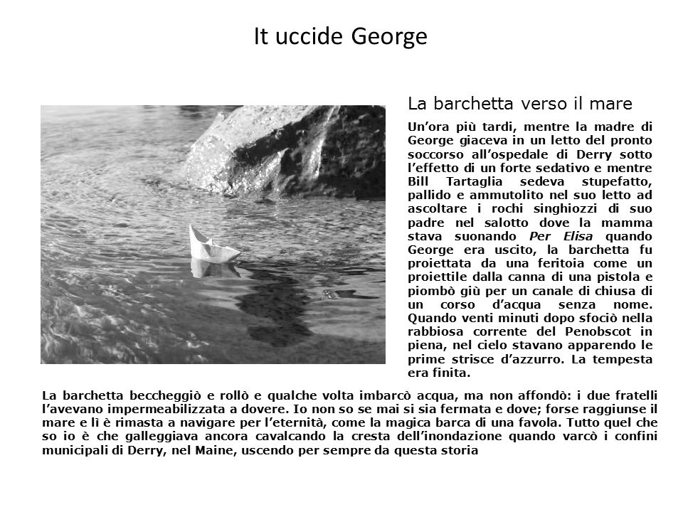 It uccide George La barchetta verso il mare