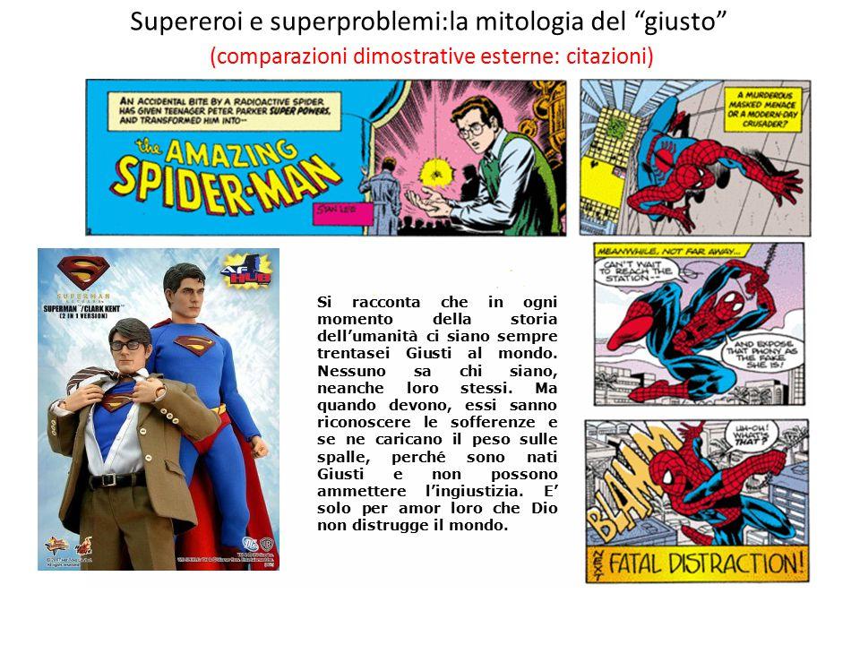 Supereroi e superproblemi:la mitologia del giusto (comparazioni dimostrative esterne: citazioni)