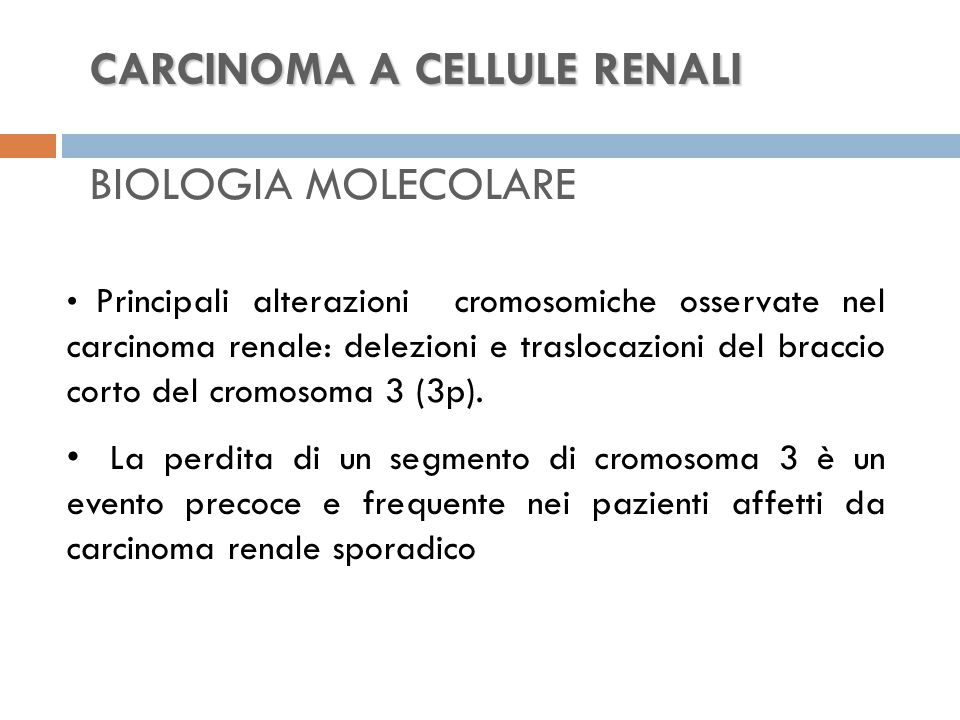 CARCINOMA A CELLULE RENALI BIOLOGIA MOLECOLARE