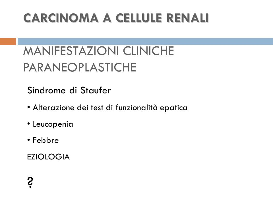 CARCINOMA A CELLULE RENALI MANIFESTAZIONI CLINICHE PARANEOPLASTICHE