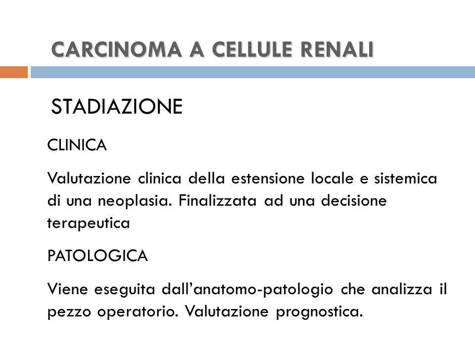 CARCINOMA A CELLULE RENALI STADIAZIONE