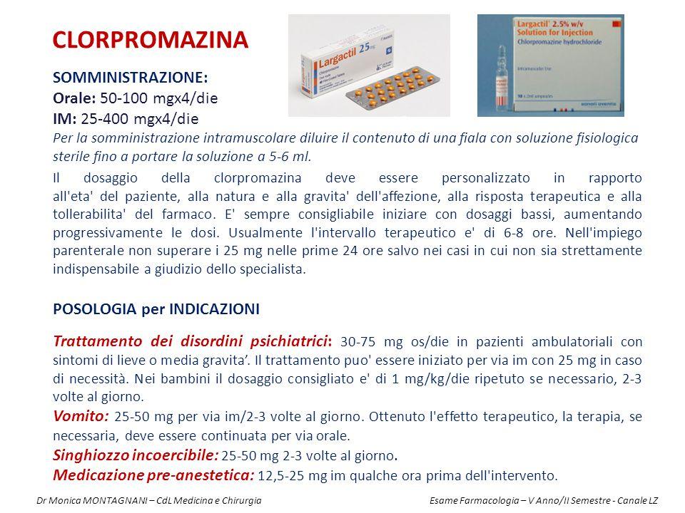 CLORPROMAZINA Somministrazione: Orale: 50-100 mgx4/die