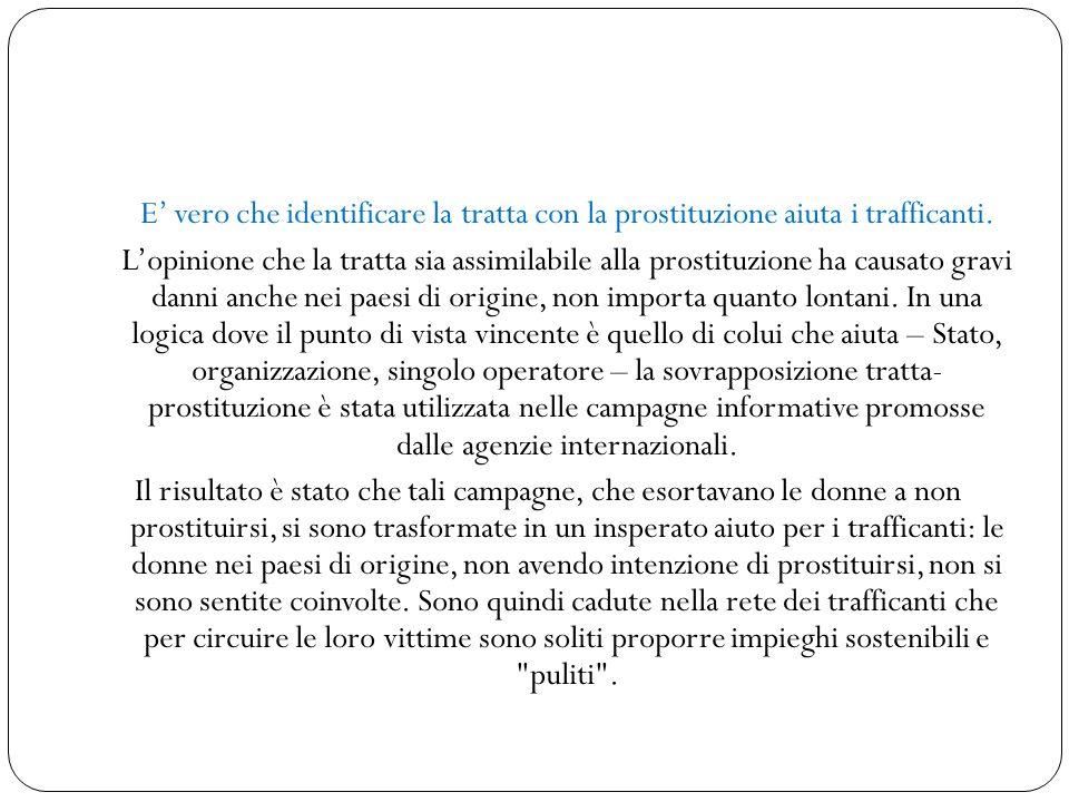 E' vero che identificare la tratta con la prostituzione aiuta i trafficanti.