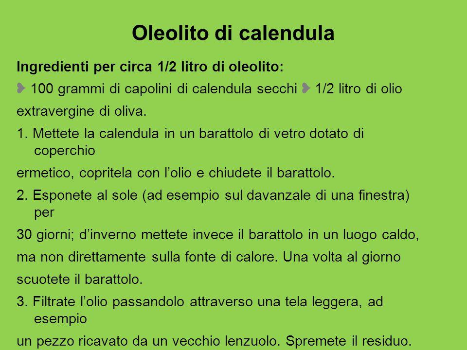 Oleolito di calendula Ingredienti per circa 1/2 litro di oleolito: