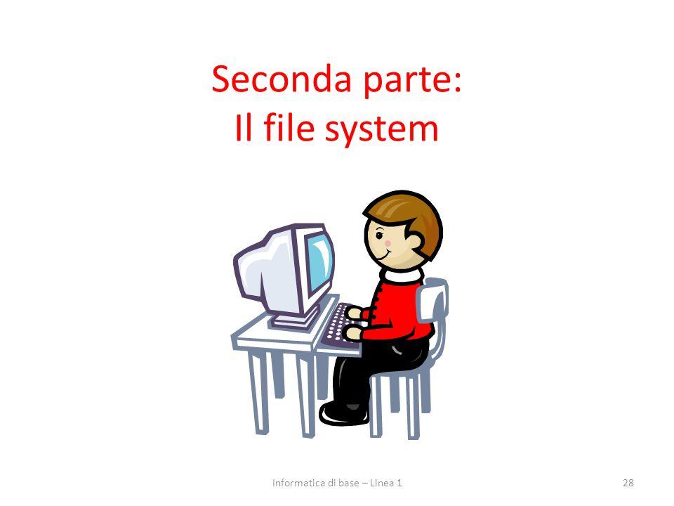Seconda parte: Il file system