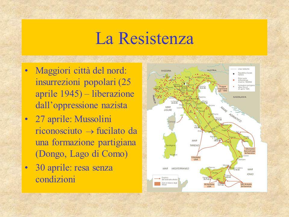 La Resistenza Maggiori città del nord: insurrezioni popolari (25 aprile 1945) – liberazione dall'oppressione nazista.