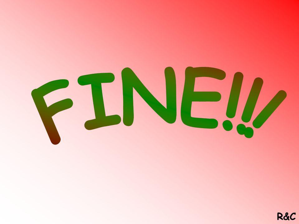 FINE!!! R&C