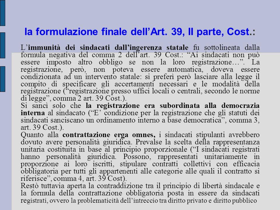 la formulazione finale dell'Art. 39, II parte, Cost.:
