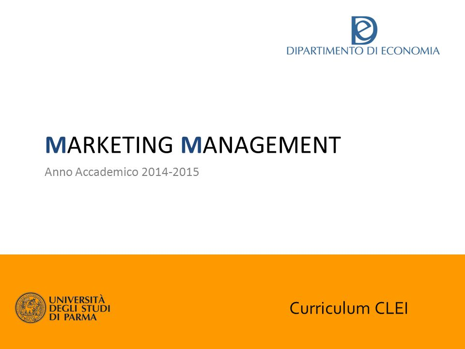 MARKETING MANAGEMENT Anno Accademico 2014-2015 Curriculum CLEI