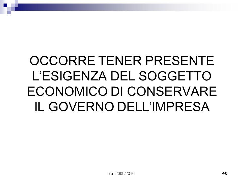 OCCORRE TENER PRESENTE L'ESIGENZA DEL SOGGETTO ECONOMICO DI CONSERVARE IL GOVERNO DELL'IMPRESA