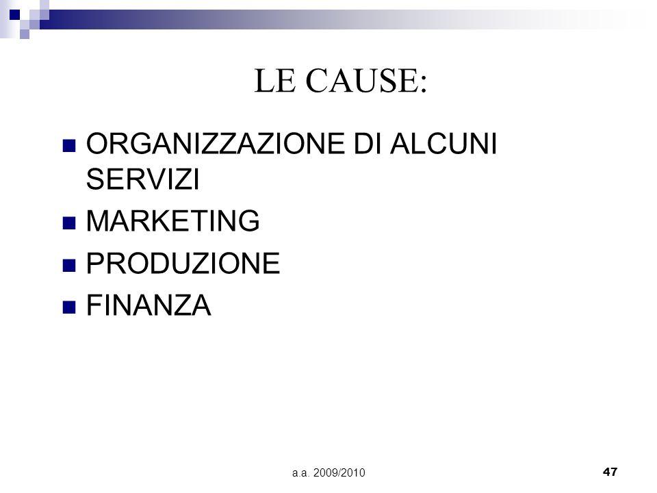LE CAUSE: ORGANIZZAZIONE DI ALCUNI SERVIZI MARKETING PRODUZIONE