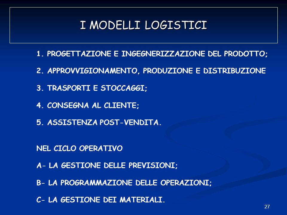 I MODELLI LOGISTICI PROGETTAZIONE E INGEGNERIZZAZIONE DEL PRODOTTO;