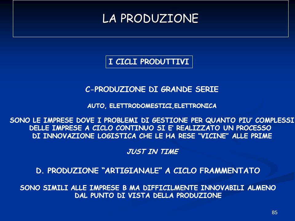 LA PRODUZIONE I CICLI PRODUTTIVI C-PRODUZIONE DI GRANDE SERIE