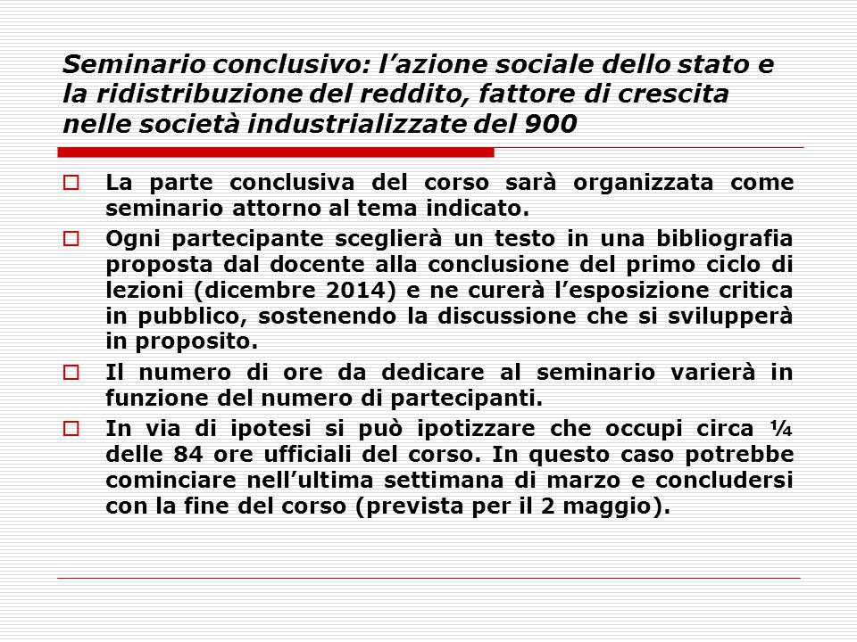 Seminario conclusivo: l'azione sociale dello stato e la ridistribuzione del reddito, fattore di crescita nelle società industrializzate del 900