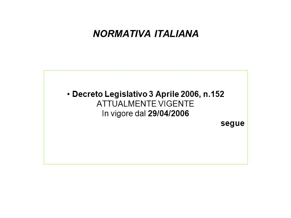 • Decreto Legislativo 3 Aprile 2006, n.152