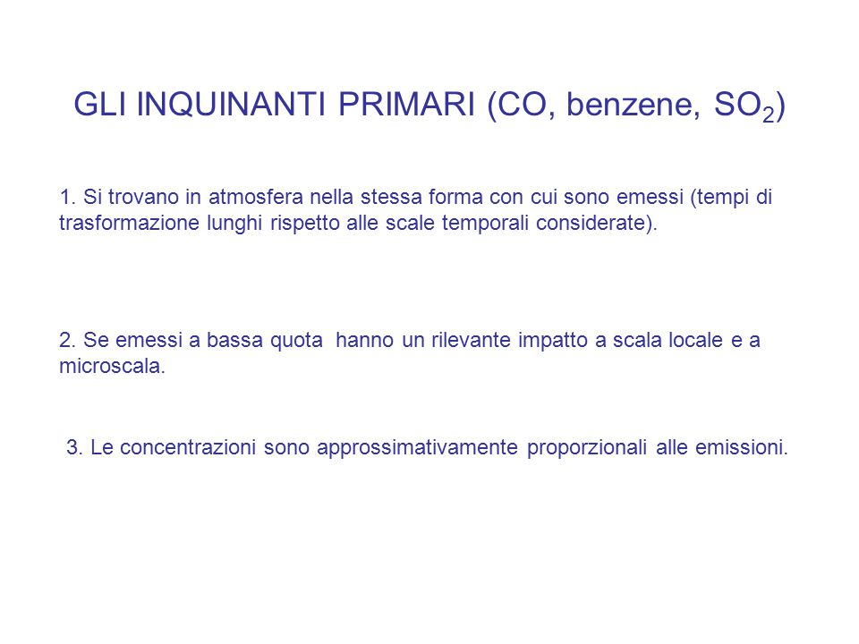GLI INQUINANTI PRIMARI (CO, benzene, SO2)