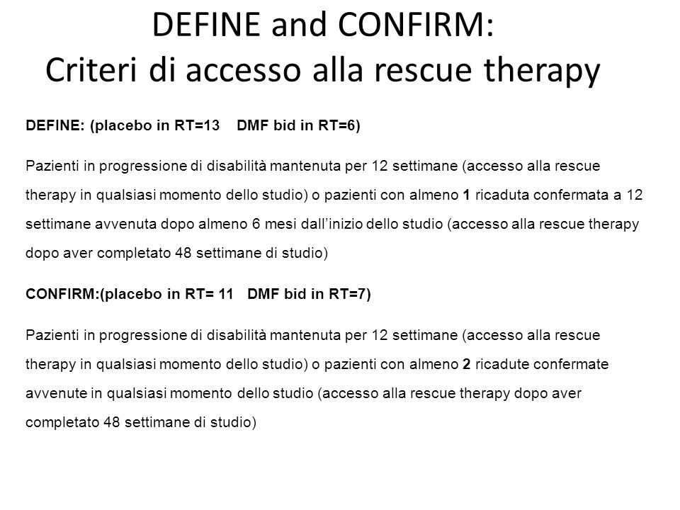 DEFINE and CONFIRM: Criteri di accesso alla rescue therapy