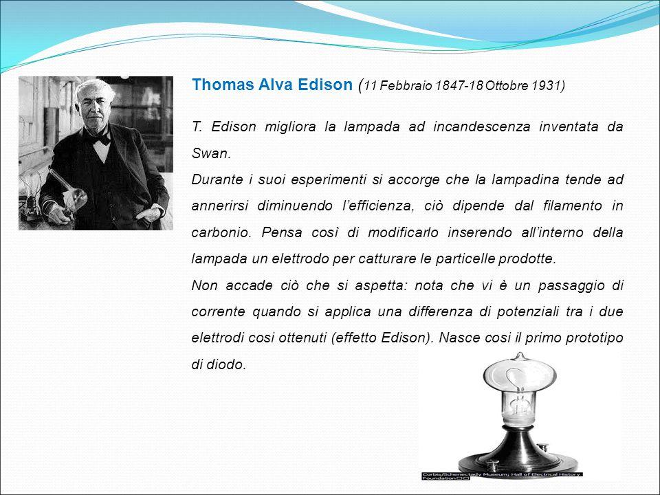 Thomas Alva Edison (11 Febbraio 1847-18 Ottobre 1931)