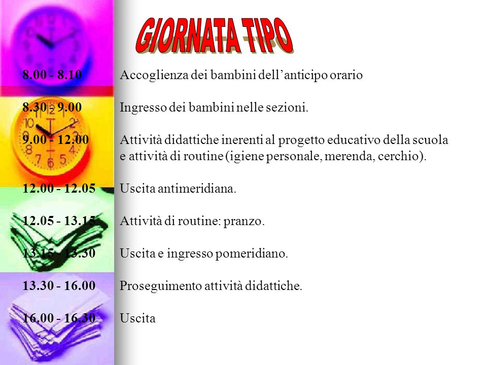 GIORNATA TIPO 8.00 - 8.10 Accoglienza dei bambini dell'anticipo orario
