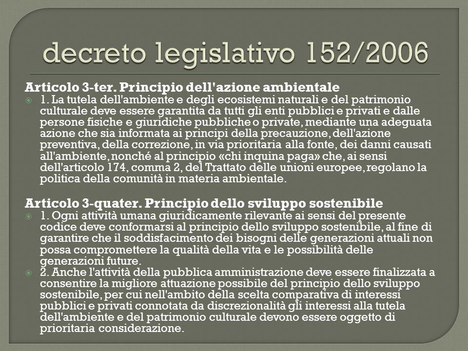 decreto legislativo 152/2006 Articolo 3-ter. Principio dell azione ambientale.