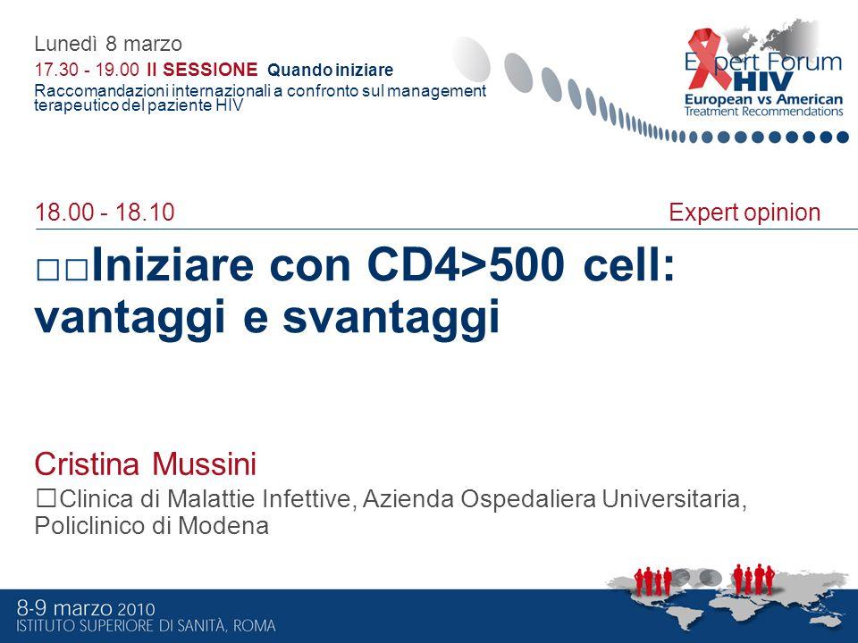 Cristina Mussini Iniziare con CD4>500 cell: vantaggi e svantaggi