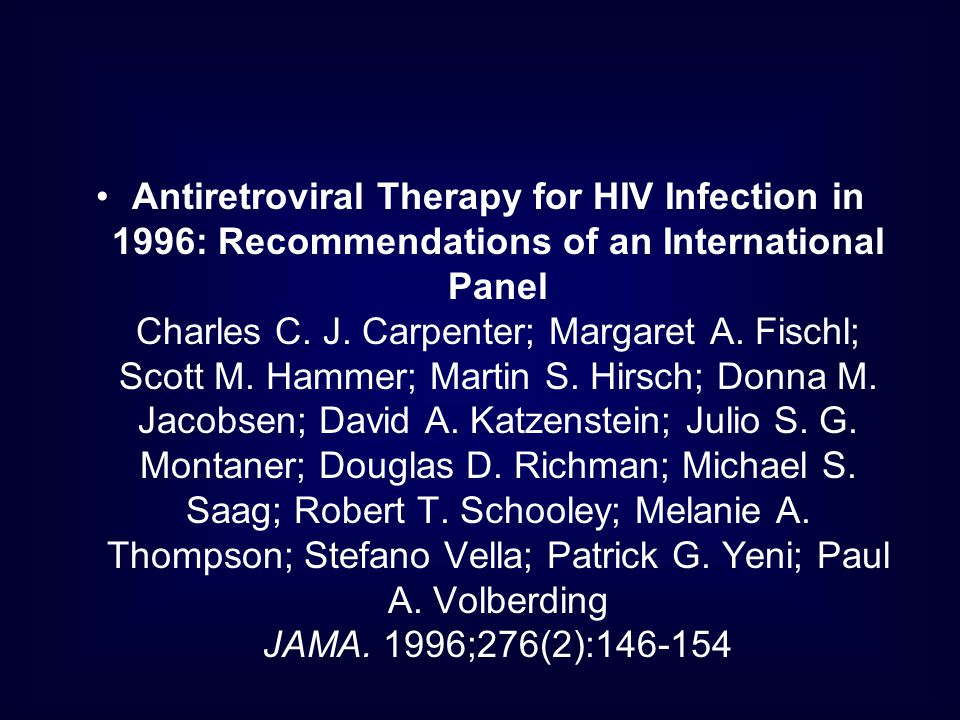Antiretroviral Therapy for HIV Infection in 1996: Recommendations of an International Panel Charles C.