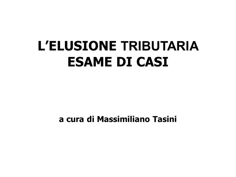 L'ELUSIONE TRIBUTARIA a cura di Massimiliano Tasini