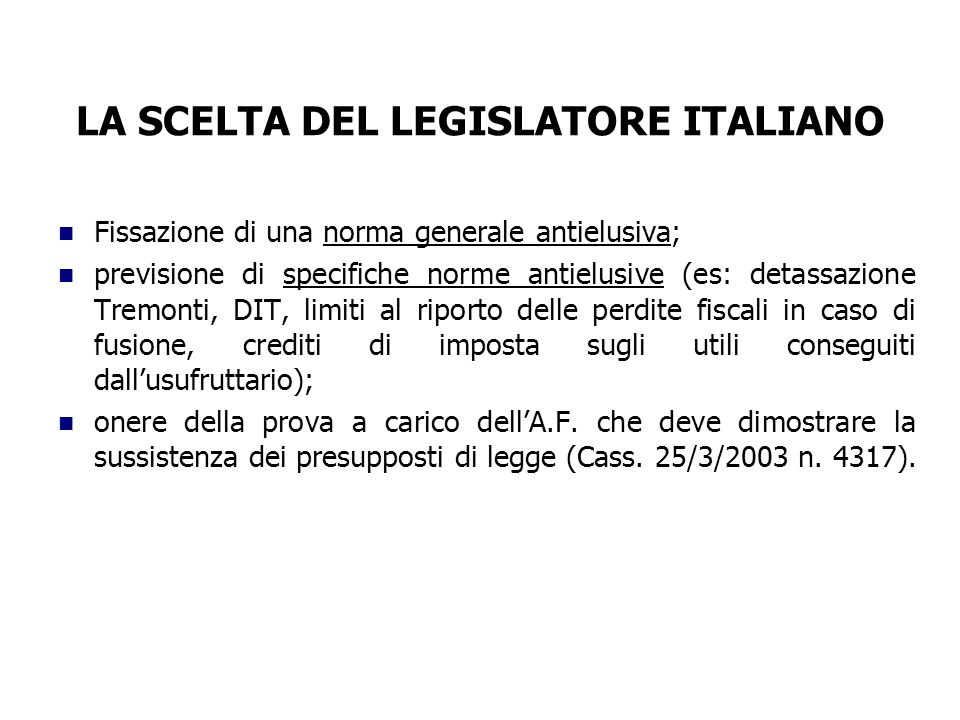 LA SCELTA DEL LEGISLATORE ITALIANO
