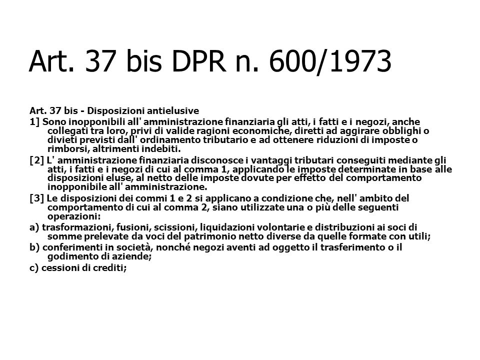 Art. 37 bis DPR n. 600/1973 Art. 37 bis - Disposizioni antielusive