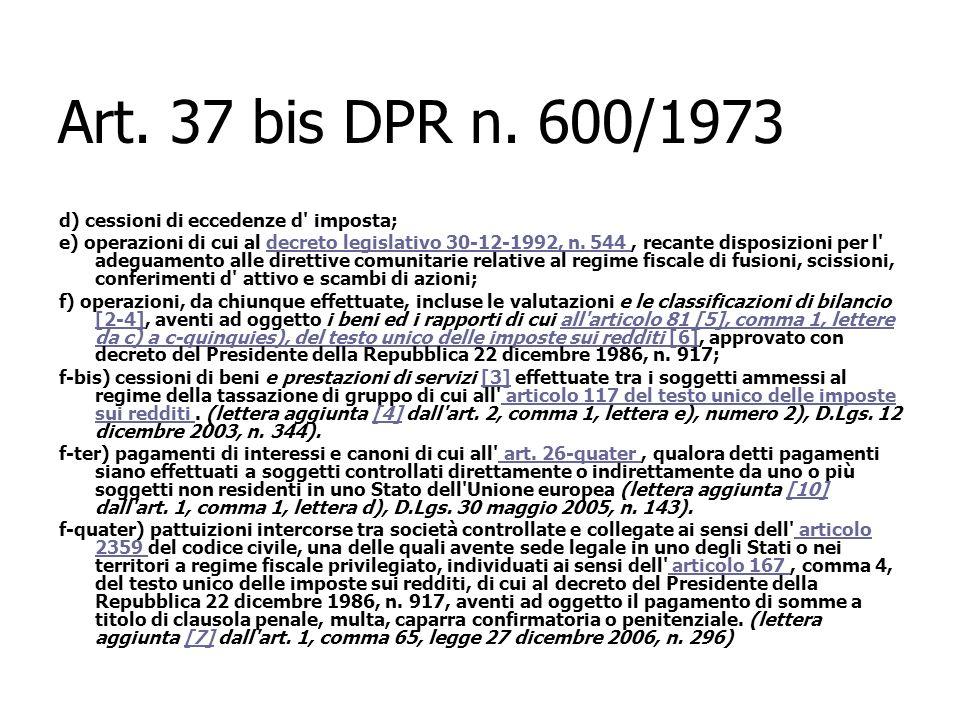 Art. 37 bis DPR n. 600/1973 d) cessioni di eccedenze d imposta;