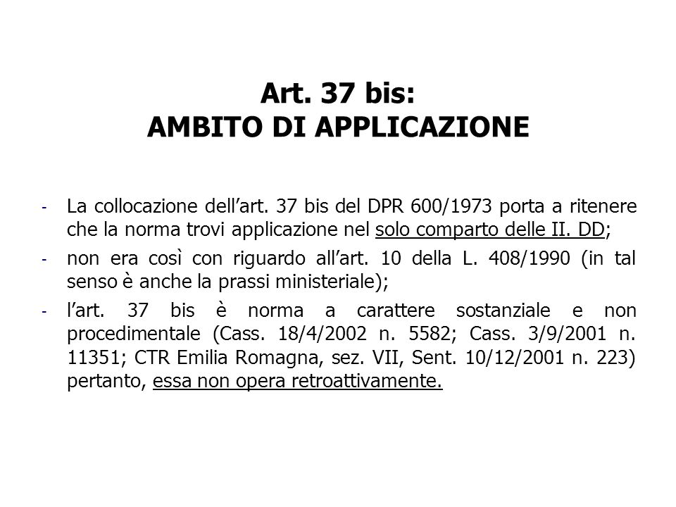 Art. 37 bis: AMBITO DI APPLICAZIONE