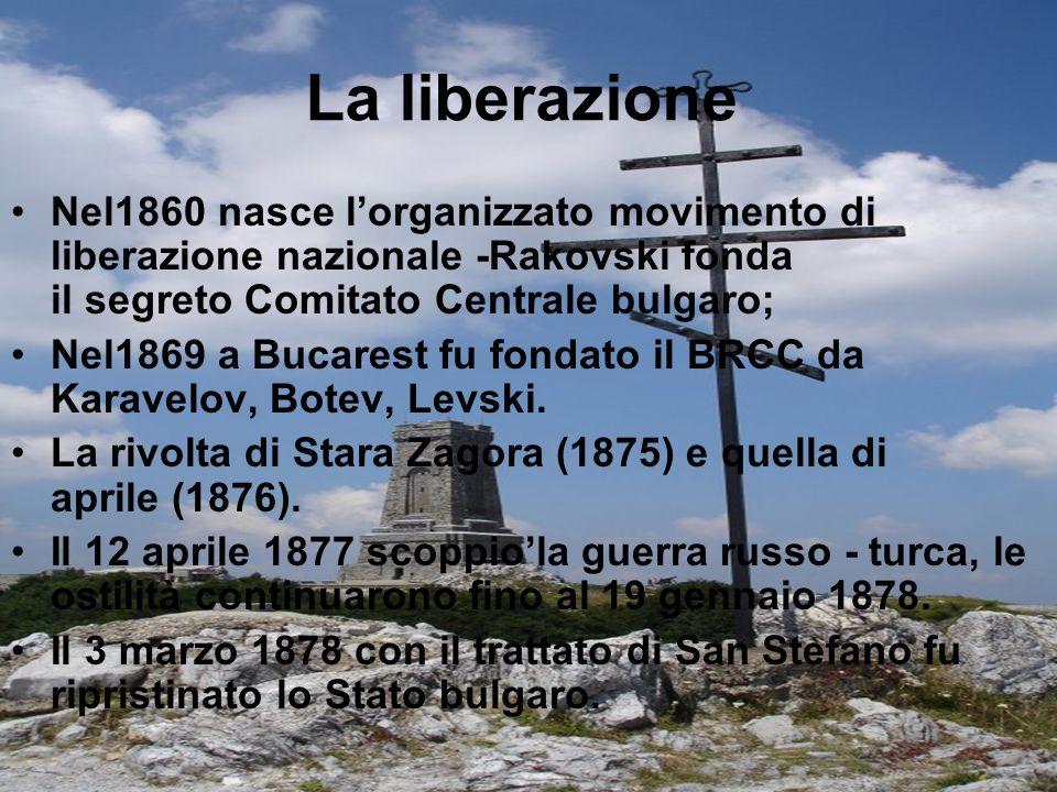 La liberazione Nel1860 nasce l'organizzato movimento di liberazione nazionale -Rakovski fonda il segreto Comitato Centrale bulgaro;