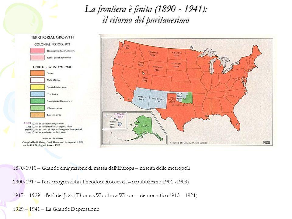 La frontiera è finita (1890 - 1941): il ritorno del puritanesimo