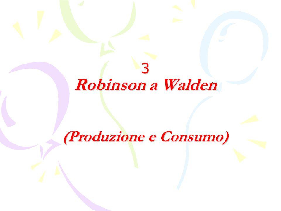 3 Robinson a Walden (Produzione e Consumo)