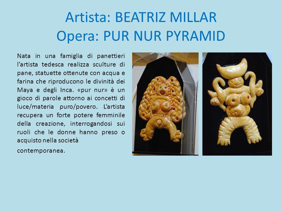 Artista: BEATRIZ MILLAR Opera: PUR NUR PYRAMID