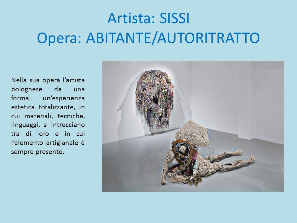 Artista: SISSI Opera: ABITANTE/AUTORITRATTO