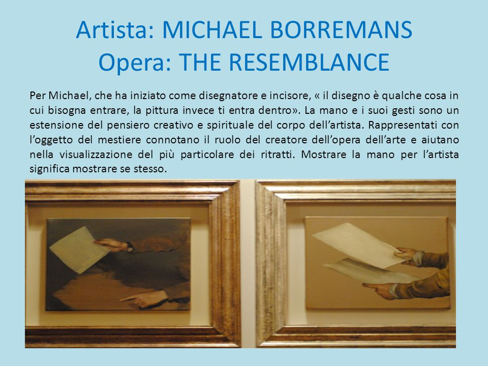 Artista: MICHAEL BORREMANS Opera: THE RESEMBLANCE