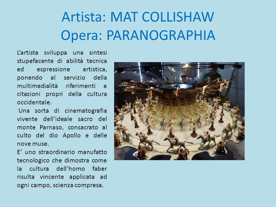 Artista: MAT COLLISHAW Opera: PARANOGRAPHIA