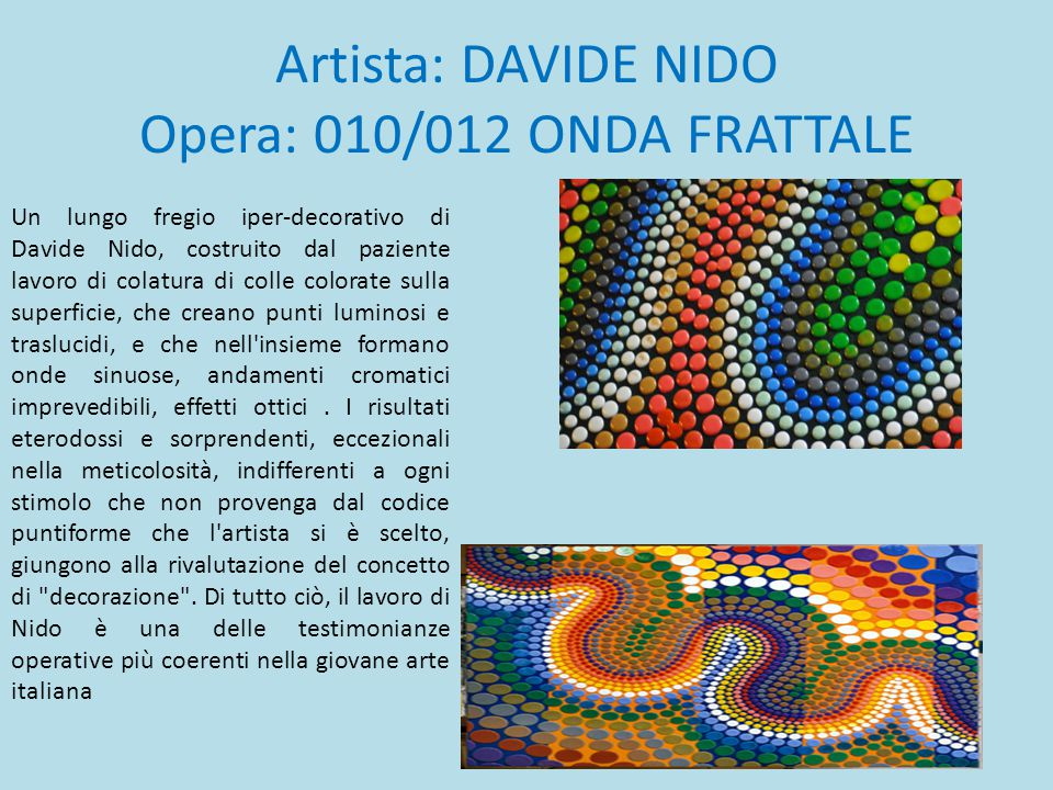 Artista: DAVIDE NIDO Opera: 010/012 ONDA FRATTALE