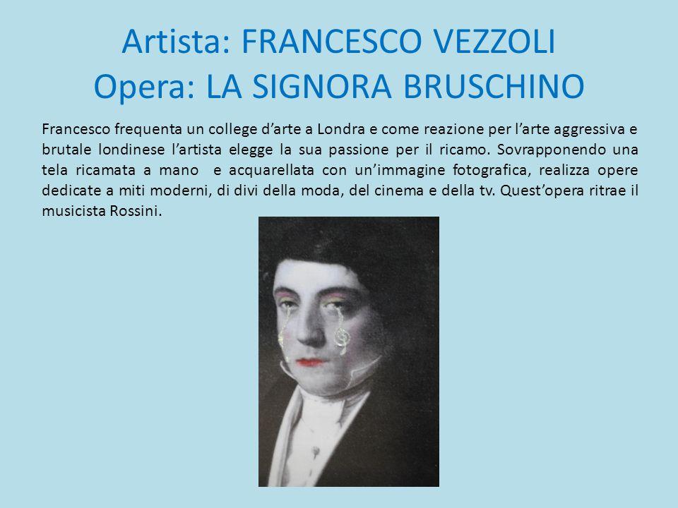 Artista: FRANCESCO VEZZOLI Opera: LA SIGNORA BRUSCHINO
