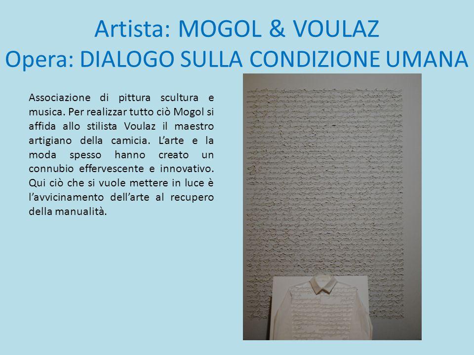 Artista: MOGOL & VOULAZ Opera: DIALOGO SULLA CONDIZIONE UMANA