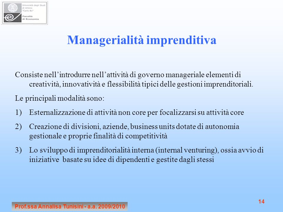 Managerialità imprenditiva Prof.ssa Annalisa Tunisini - a.a. 2009/2010
