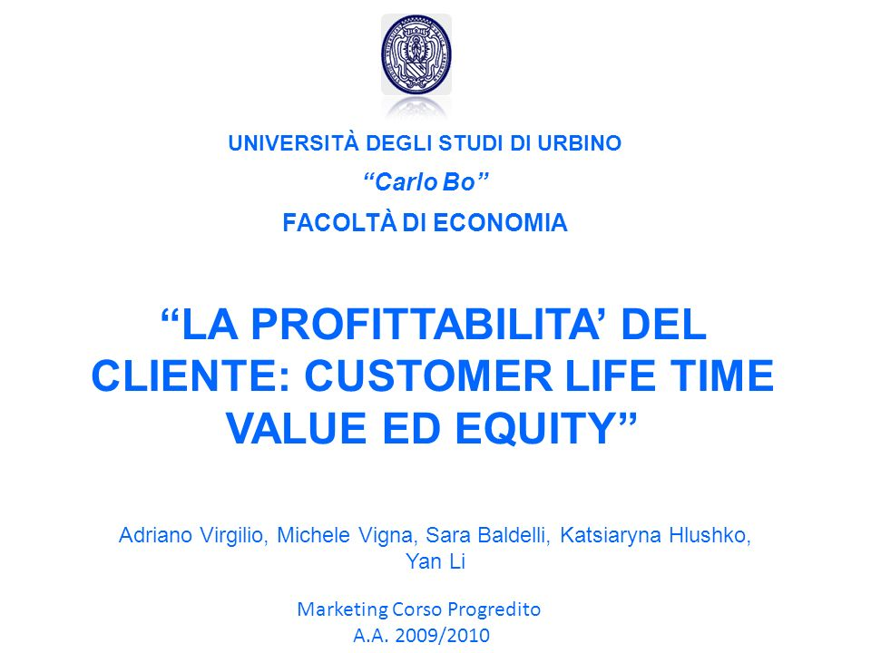LA PROFITTABILITA' DEL CLIENTE: CUSTOMER LIFE TIME VALUE ED EQUITY