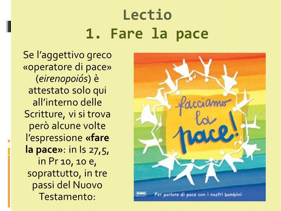 Lectio 1. Fare la pace