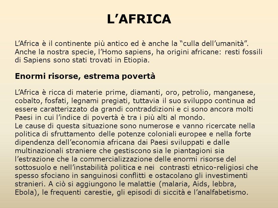 L'AFRICA Enormi risorse, estrema povertà